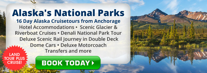 Alaska's National Parks Cruisetours from Anchorage